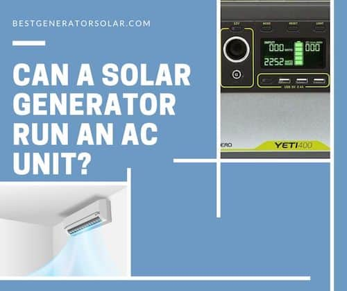 Can a solar generator run an AC unit cover image