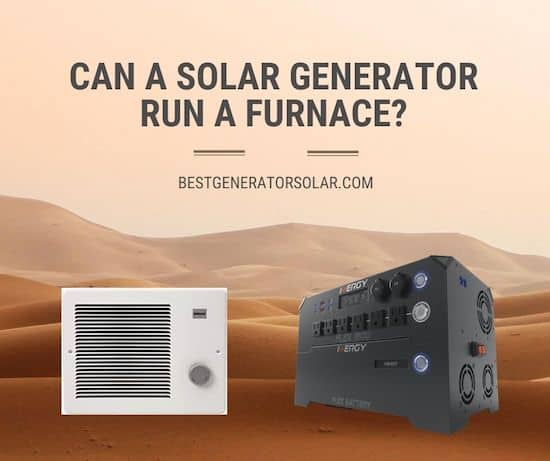 Can a Solar Generator Run a Furnace cover image