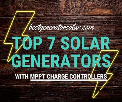 Top 7 Solar Generators With Mppt Charge Controllers cover image