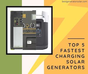 Top 5 Fastest Charging Solar Generators (Wall Outlet & Solar Panels) featured image