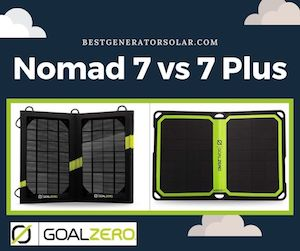 Goal Zero Nomad 7 vs 7 Plus – What's the Difference?