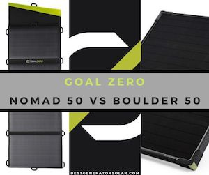Goal Zero Nomad 50 vs Boulder 50 Solar Panels – Which Is More Ideal?