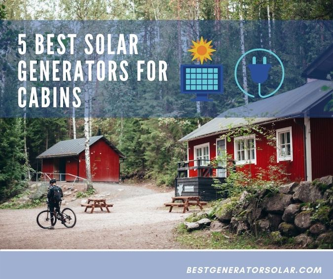 5 Best Solar Generators for Cabins cover